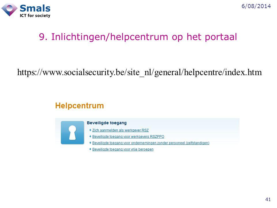 6/08/2014 41 9. Inlichtingen/helpcentrum op het portaal https://www.socialsecurity.be/site_nl/general/helpcentre/index.htm