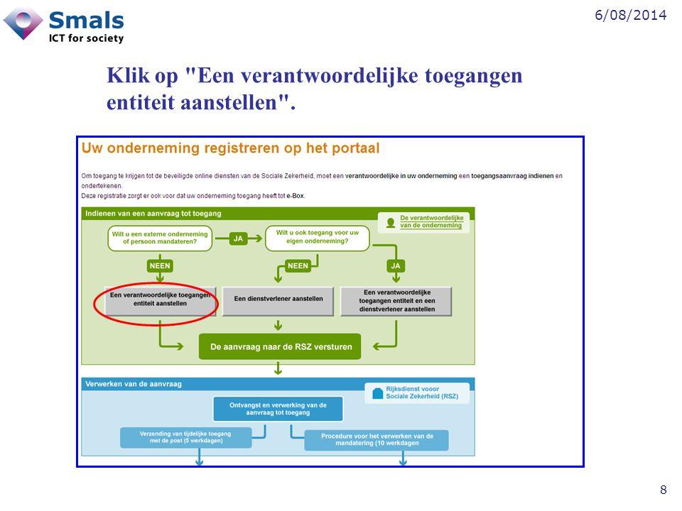 6/08/2014 9 Klik op Stel een Verantwoordelijke Toegangen Entiteit aan .