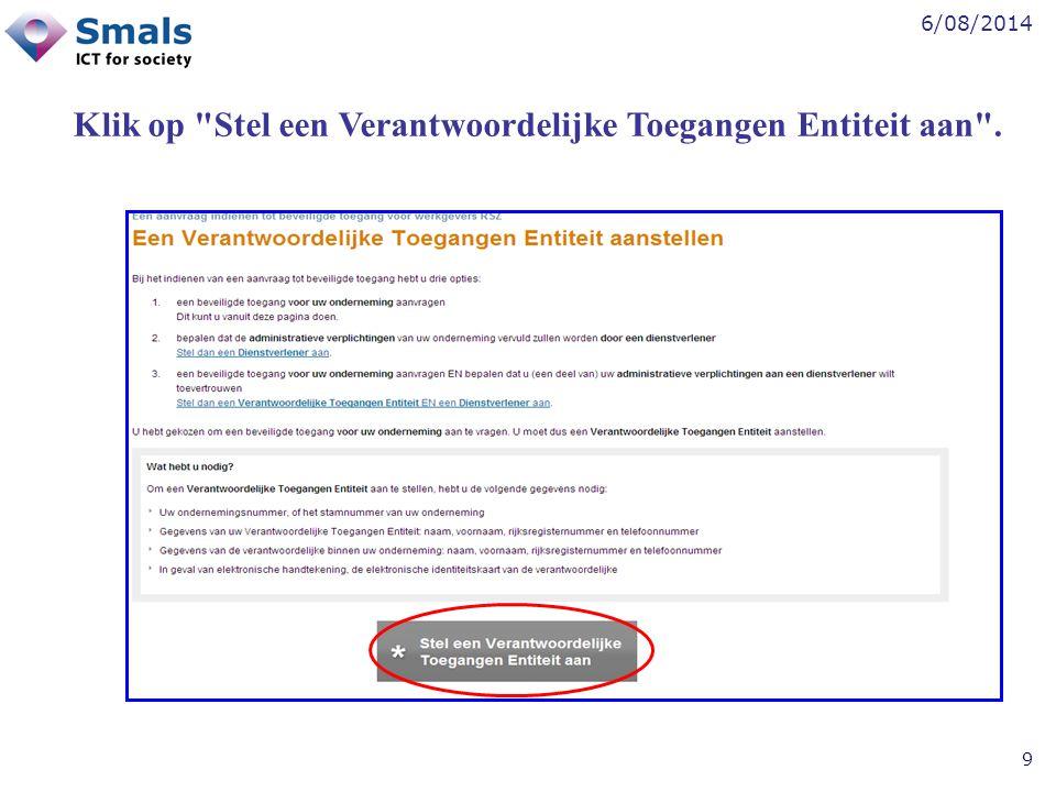 6/08/2014 10 Vul uw ondernemingsnummer in en ga verder met de pijl rechts onderaan.
