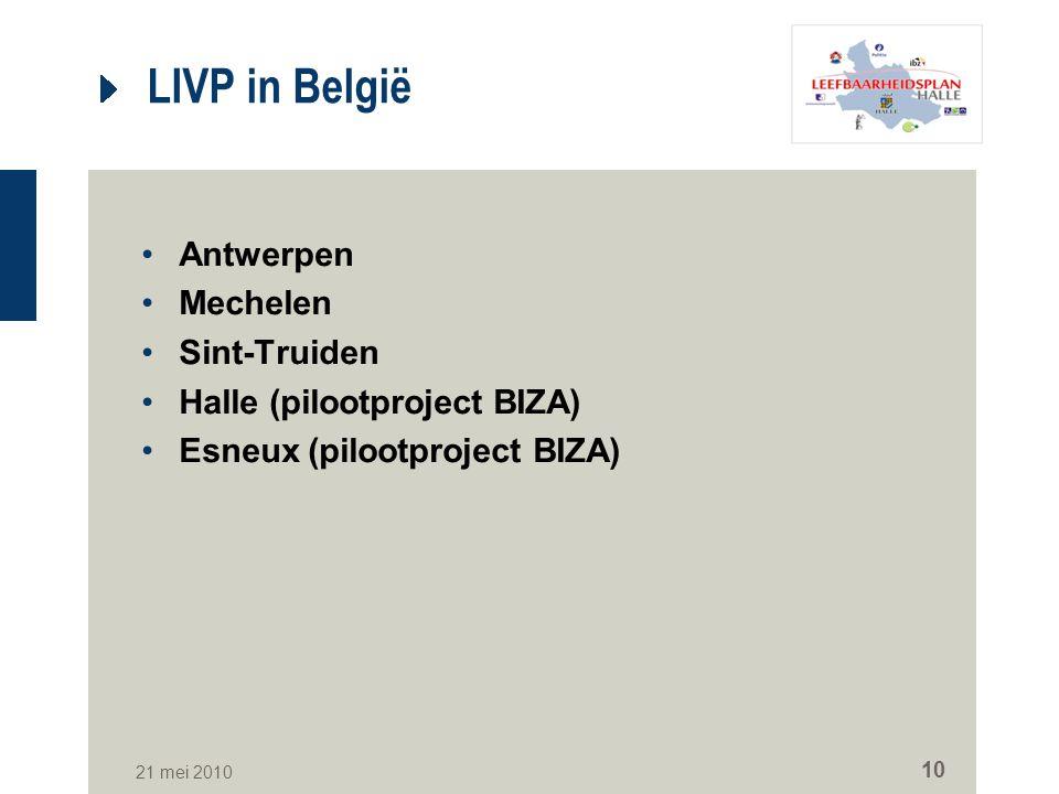 21 mei 2010 10 LIVP in België Antwerpen Mechelen Sint-Truiden Halle (pilootproject BIZA) Esneux (pilootproject BIZA)