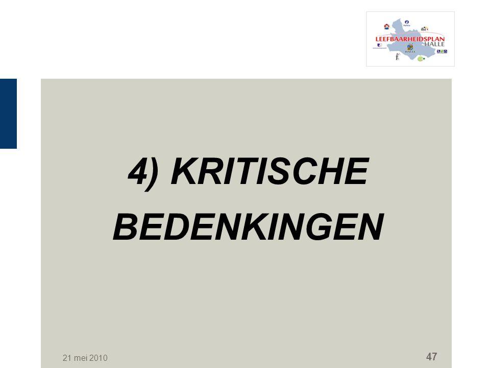 21 mei 2010 47 4) KRITISCHE BEDENKINGEN