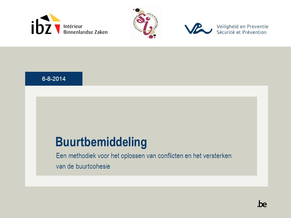 6-8-2014 Buurtbemiddeling Een methodiek voor het oplossen van conflicten en het versterken van de buurtcohesie