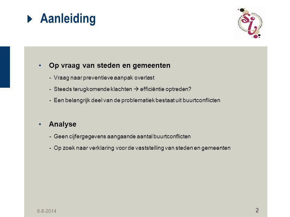 6-8-2014 2 Aanleiding Op vraag van steden en gemeenten -Vraag naar preventieve aanpak overlast -Steeds terugkomende klachten  efficiëntie optreden.