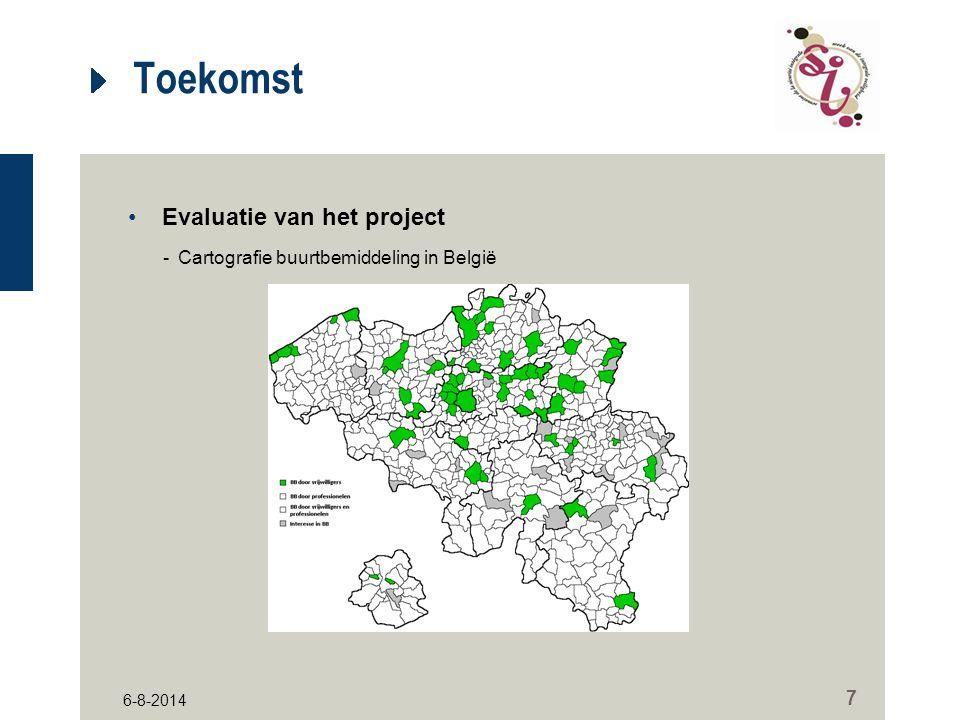6-8-2014 7 Toekomst Evaluatie van het project -Cartografie buurtbemiddeling in België