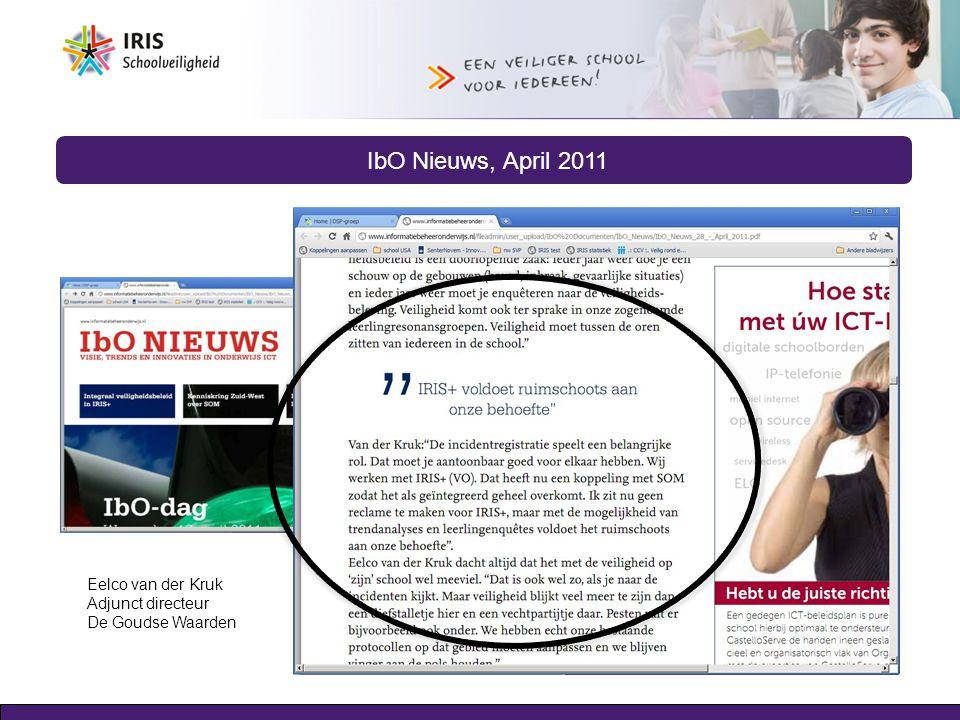 IbO Nieuws, April 2011 Eelco van der Kruk Adjunct directeur De Goudse Waarden