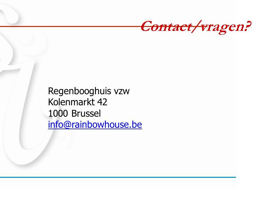 Contact/vragen? Regenbooghuis vzw Kolenmarkt 42 1000 Brussel info@rainbowhouse.be