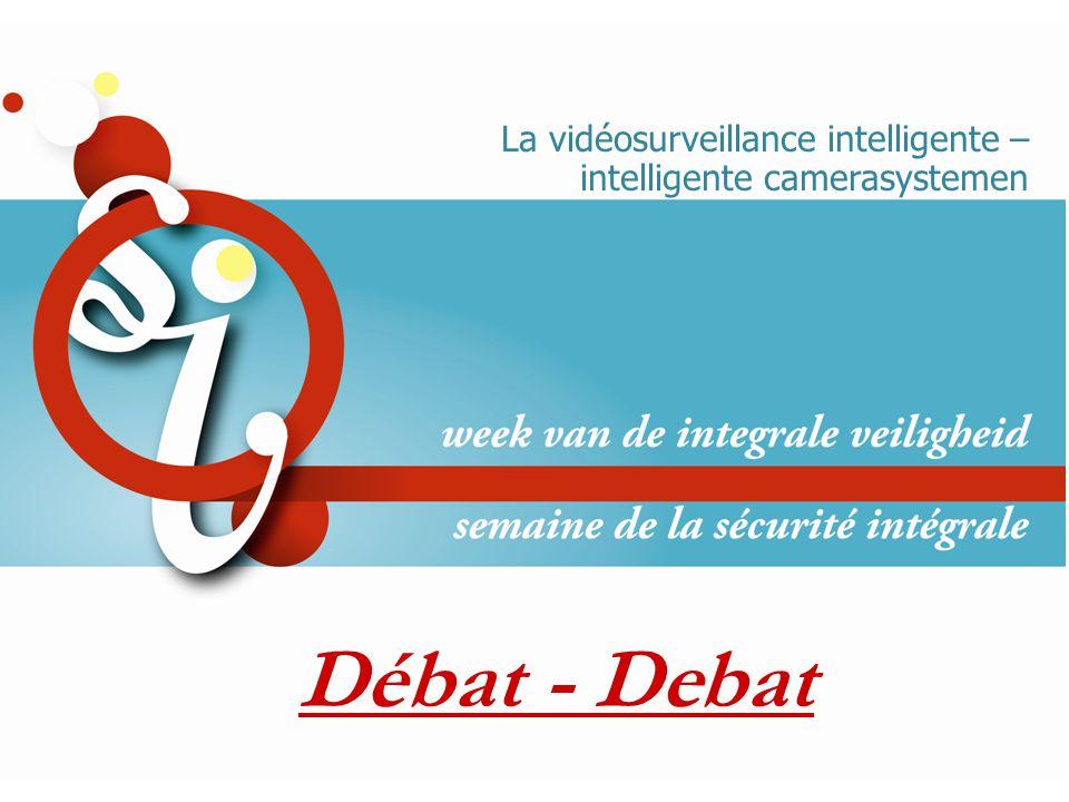Débat - Debat La vidéosurveillance intelligente – intelligente camerasystemen