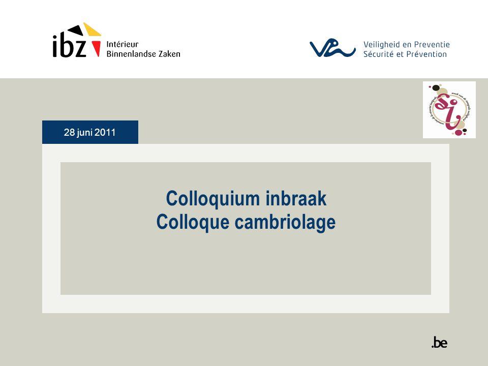 28 juni 2011 Colloquium inbraak Colloque cambriolage