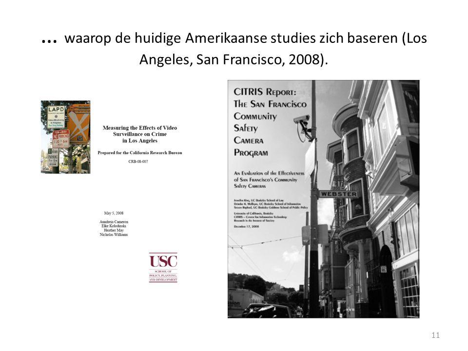 … waarop de huidige Amerikaanse studies zich baseren (Los Angeles, San Francisco, 2008). 11