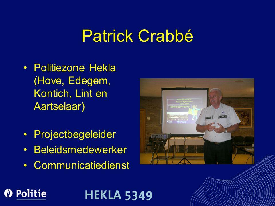 Patrick Crabbé Politiezone Hekla (Hove, Edegem, Kontich, Lint en Aartselaar) Projectbegeleider Beleidsmedewerker Communicatiedienst