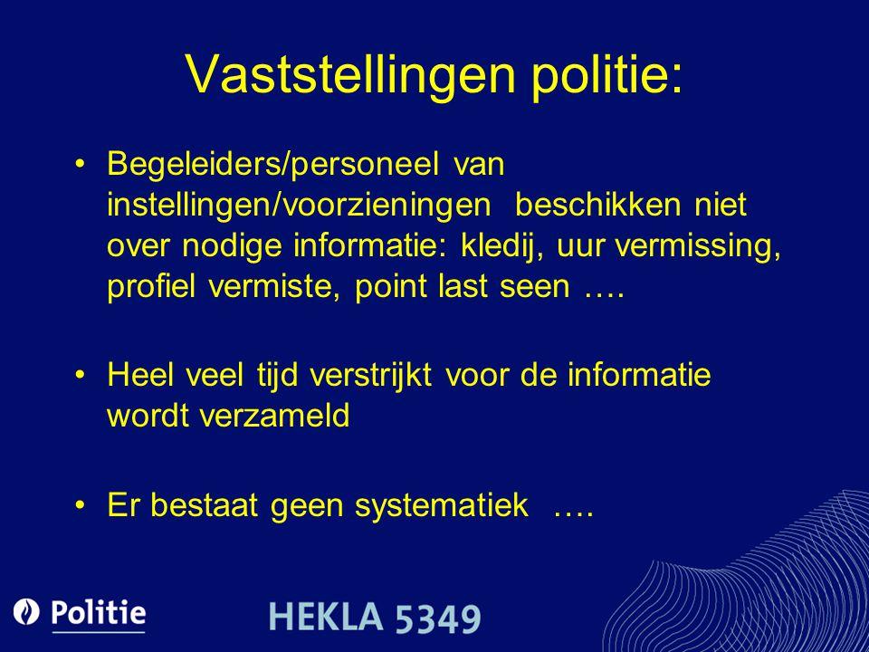 Vaststellingen politie: Begeleiders/personeel van instellingen/voorzieningen beschikken niet over nodige informatie: kledij, uur vermissing, profiel v