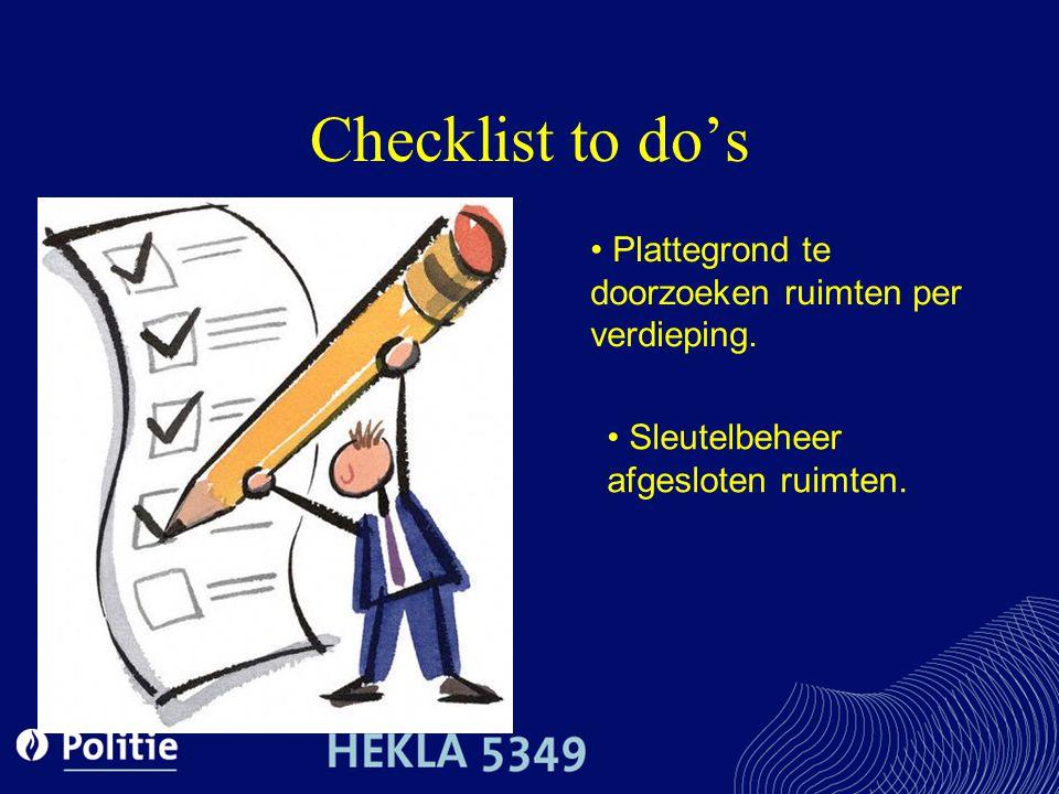 Checklist to do's Plattegrond te doorzoeken ruimten per verdieping. Sleutelbeheer afgesloten ruimten.
