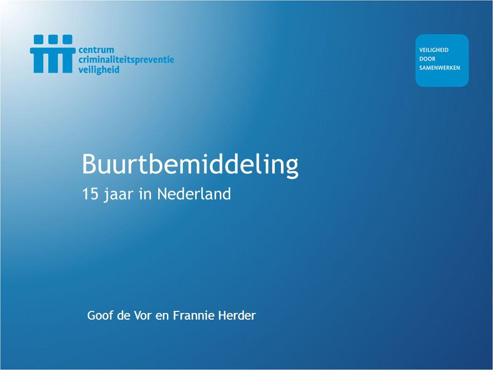 Buurtbemiddeling 15 jaar in Nederland Goof de Vor en Frannie Herder
