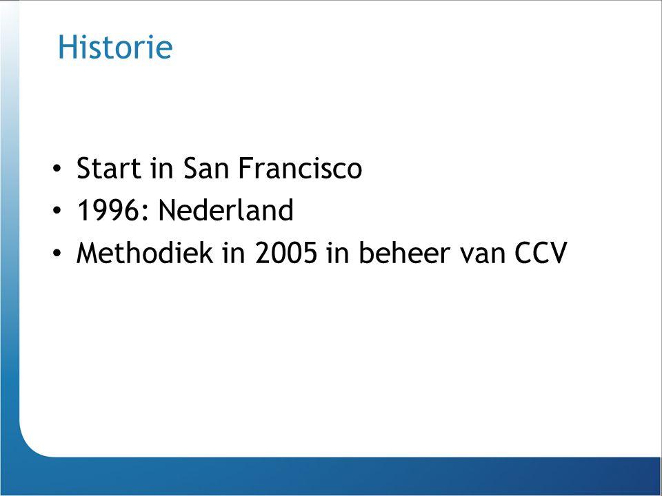 Historie Start in San Francisco 1996: Nederland Methodiek in 2005 in beheer van CCV