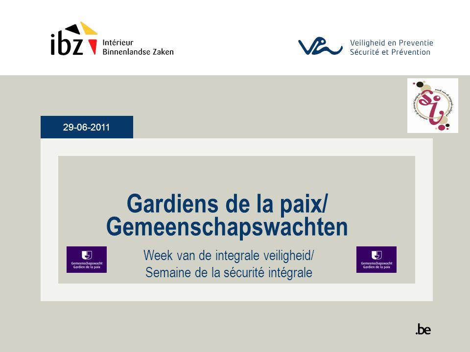 29-06-2011 Gardiens de la paix/ Gemeenschapswachten Week van de integrale veiligheid/ Semaine de la sécurité intégrale