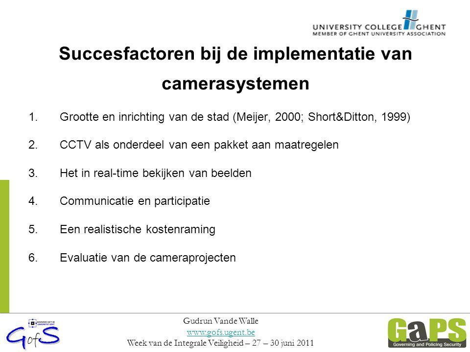 Succesfactoren bij de implementatie van camerasystemen 1.Grootte en inrichting van de stad (Meijer, 2000; Short&Ditton, 1999) 2.CCTV als onderdeel van