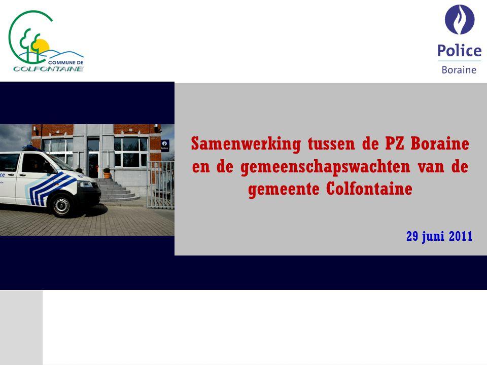 Samenwerking tussen de PZ Boraine en de gemeenschapswachten van de gemeente Colfontaine 29 juni 2011