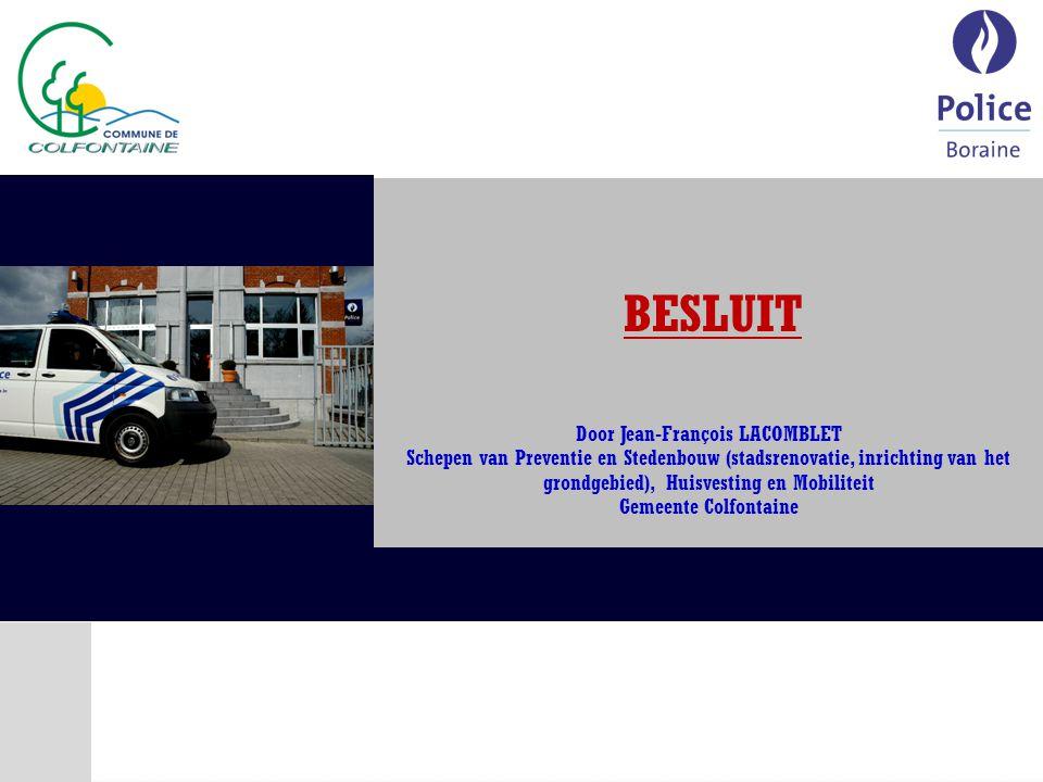 BESLUIT Door Jean-François LACOMBLET Schepen van Preventie en Stedenbouw (stadsrenovatie, inrichting van het grondgebied), Huisvesting en Mobiliteit Gemeente Colfontaine