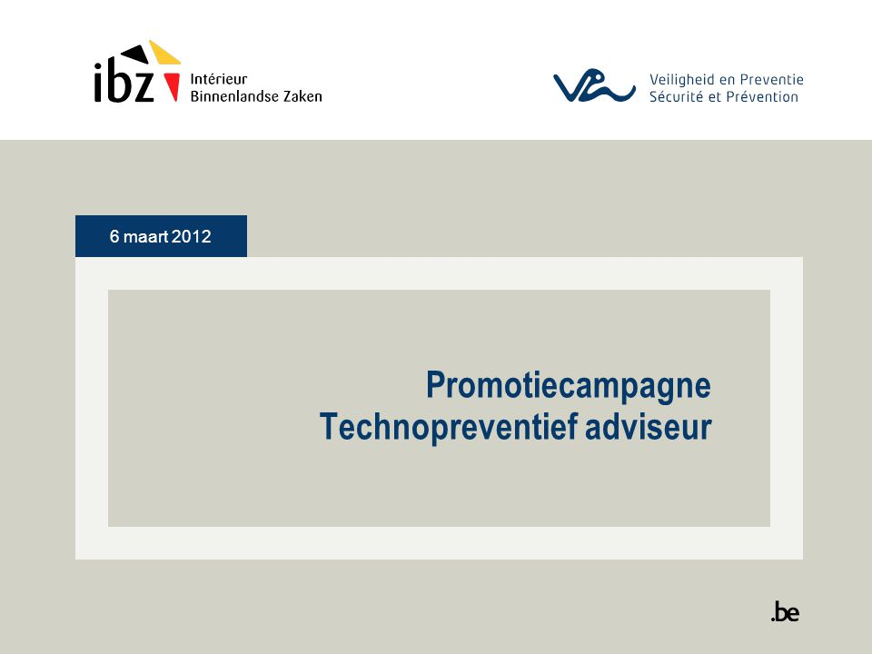 6 maart 2012 Promotiecampagne Technopreventief adviseur