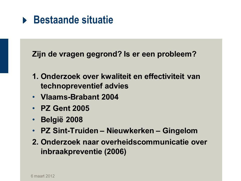 Bestaande situatie Zijn de vragen gegrond? Is er een probleem? 1. Onderzoek over kwaliteit en effectiviteit van technopreventief advies Vlaams-Brabant