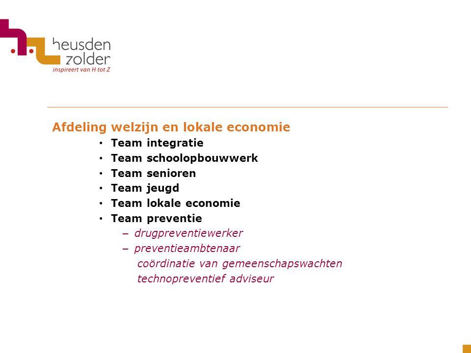 Afdeling welzijn en lokale economie Team integratie Team schoolopbouwwerk Team senioren Team jeugd Team lokale economie Team preventie – drugpreventie