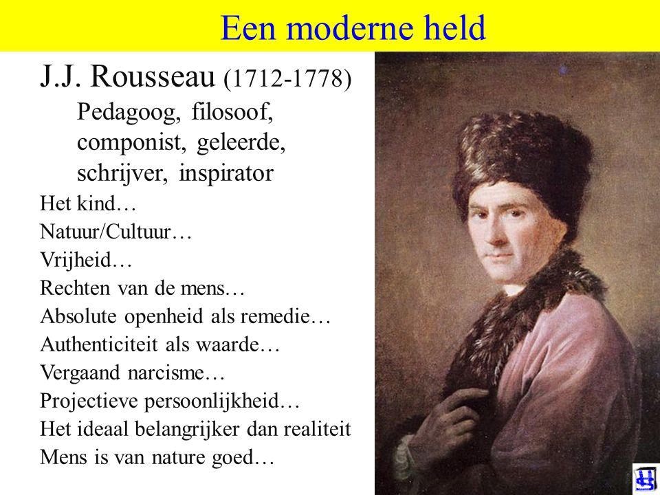 ©HvdS 2013 Een moderne held J.J. Rousseau (1712-1778) Pedagoog, filosoof, componist, geleerde, schrijver, inspirator Het kind… Natuur/Cultuur… Vrijhei