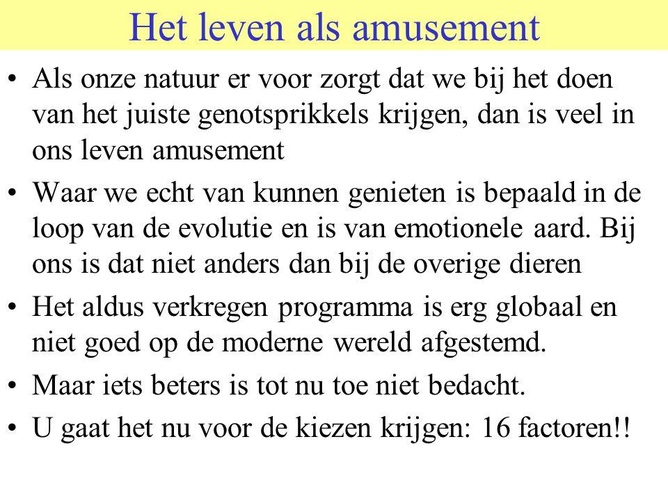 © 2006 JP van de Sande RuG Het leven als amusement Als onze natuur er voor zorgt dat we bij het doen van het juiste genotsprikkels krijgen, dan is veel in ons leven amusement Waar we echt van kunnen genieten is bepaald in de loop van de evolutie en is van emotionele aard.
