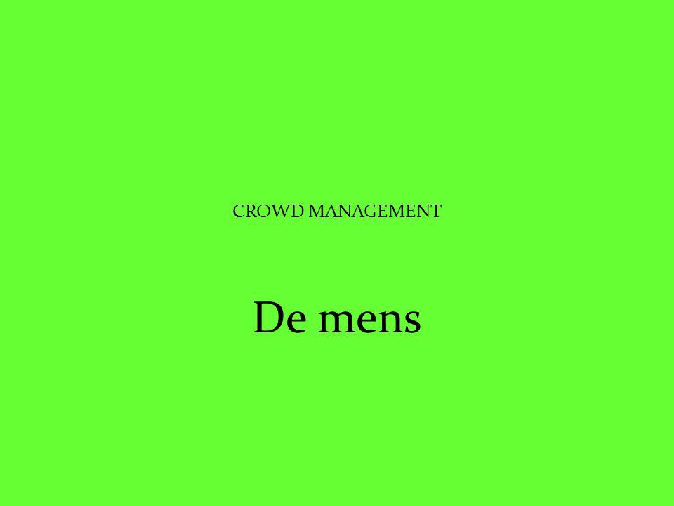 CROWD MANAGEMENT De mens