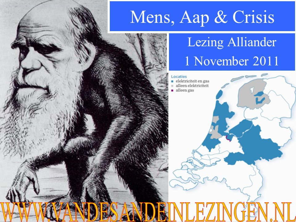 Lezing Alliander 1 November 2011 Mens, Aap & Crisis