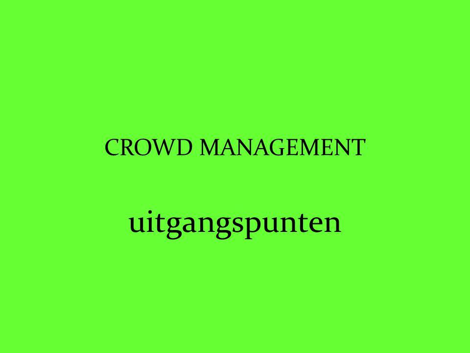 CROWD MANAGEMENT uitgangspunten