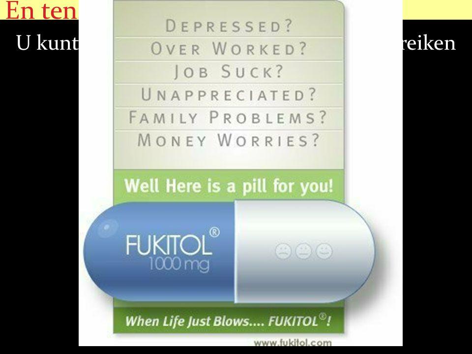 En tenslotte U kunt met de juiste medicatie ook veel bereiken