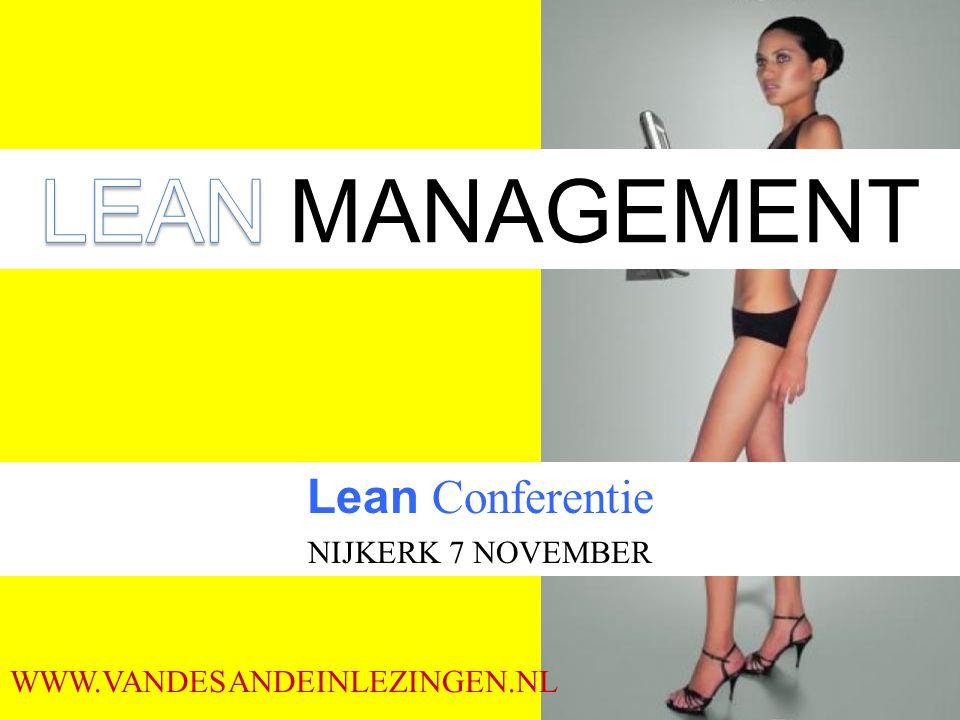 Lean Conferentie NIJKERK 7 NOVEMBER WWW.VANDESANDEINLEZINGEN.NL