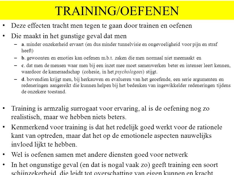 TRAINING/OEFENEN Deze effecten tracht men tegen te gaan door trainen en oefenen Die maakt in het gunstige geval dat men – a.