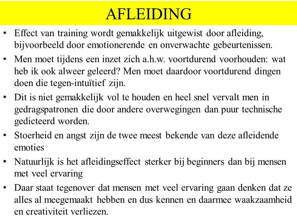 AFLEIDING Effect van training wordt gemakkelijk uitgewist door afleiding, bijvoorbeeld door emotionerende en onverwachte gebeurtenissen.