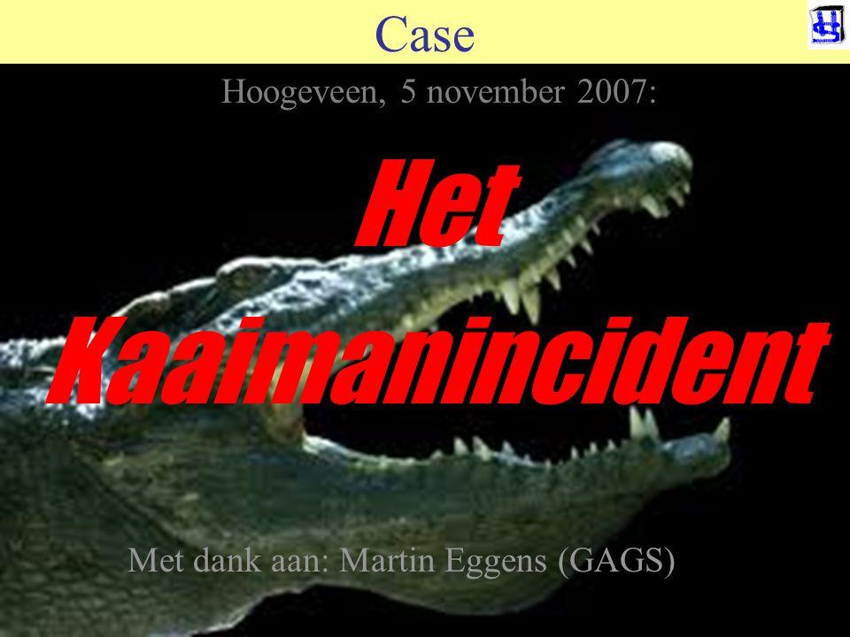© 2011 JP van de Sande RuG Case Hoogeveen, 5 november 2007: Het Kaaimanincident Met dank aan: Martin Eggens (GAGS)