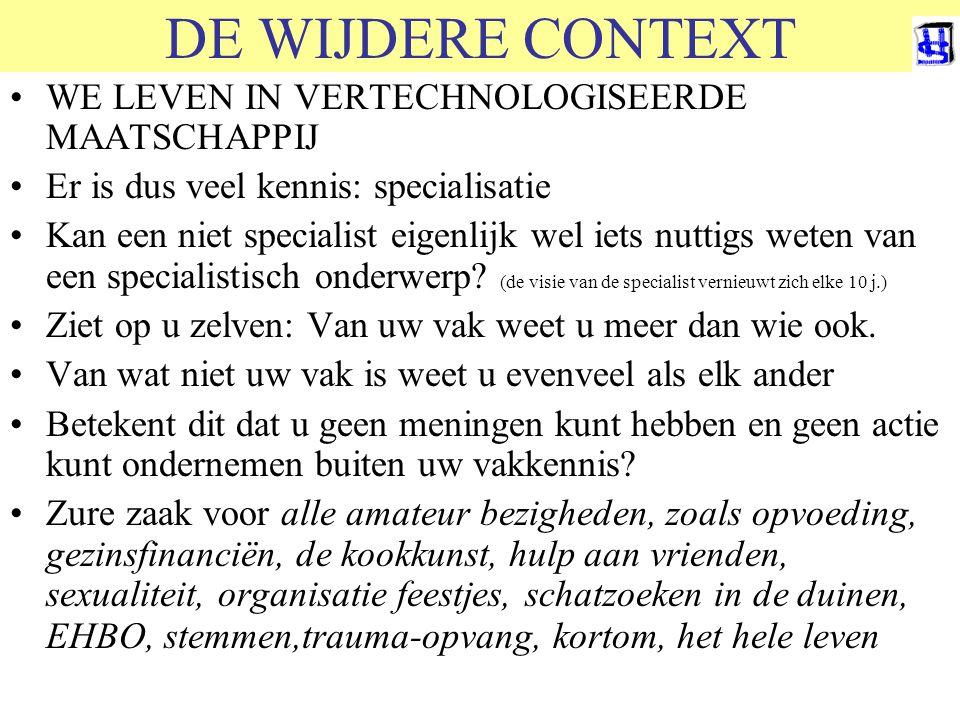 © 2011 JP van de Sande RuG DE WIJDERE CONTEXT WE LEVEN IN VERTECHNOLOGISEERDE MAATSCHAPPIJ Er is dus veel kennis: specialisatie Kan een niet specialis