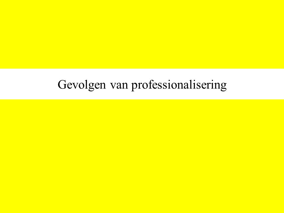 Gevolgen van professionalisering