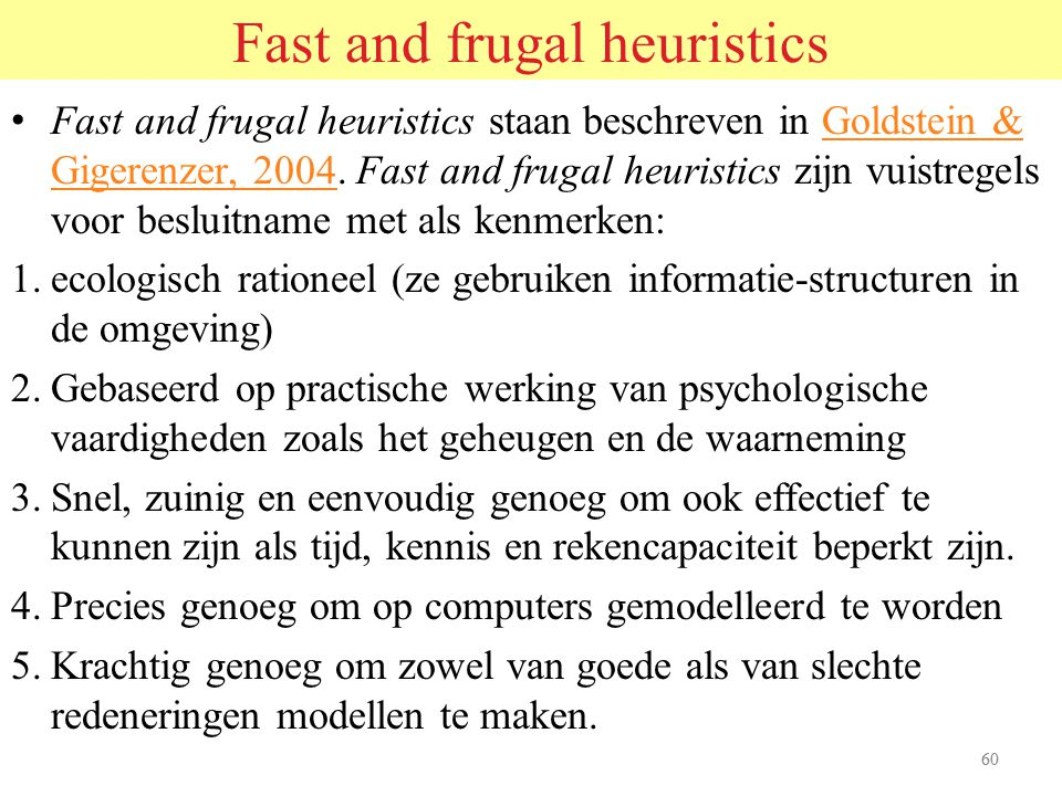 59 Een verbeterd (maar nog niet goed) rationeel model PROBLEM ANALYSIS Analyze performance, what should the results be against what they actually are
