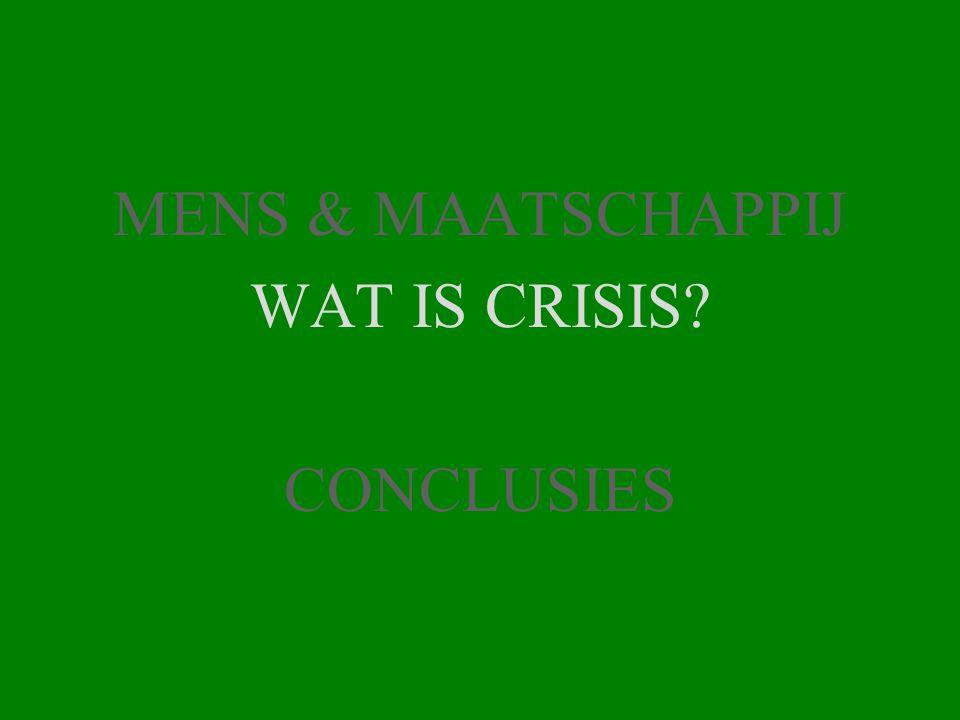MENS & MAATSCHAPPIJ WAT IS CRISIS CONCLUSIES