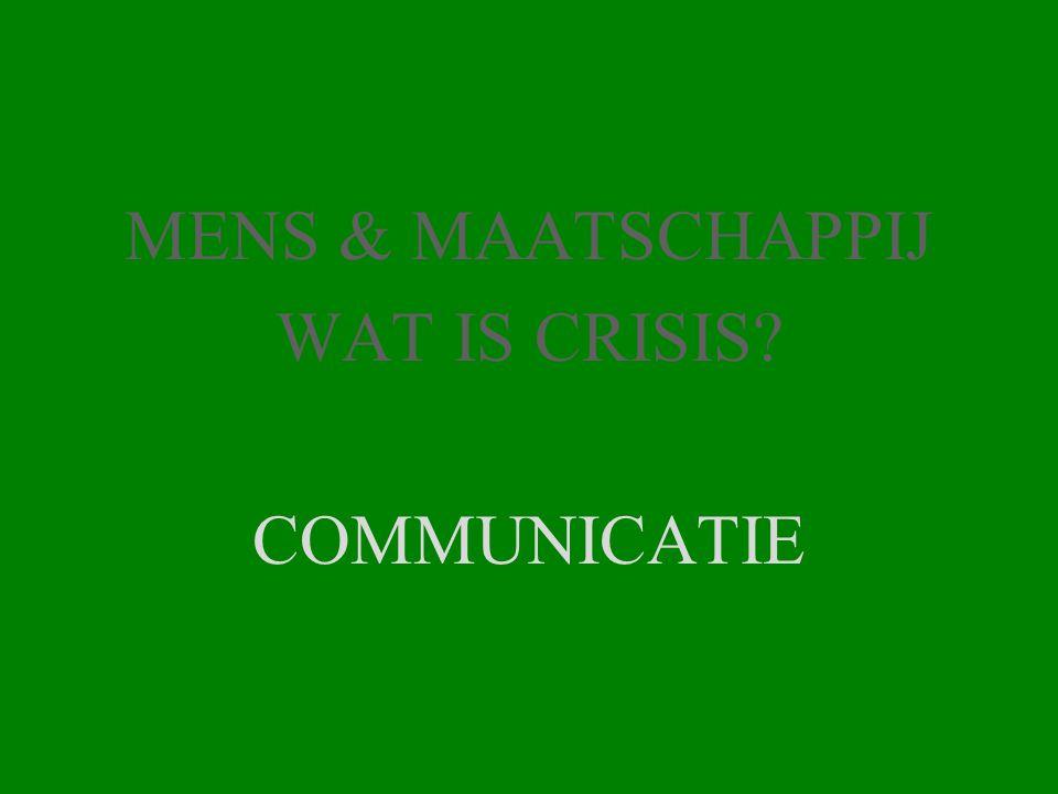 MENS & MAATSCHAPPIJ WAT IS CRISIS COMMUNICATIE