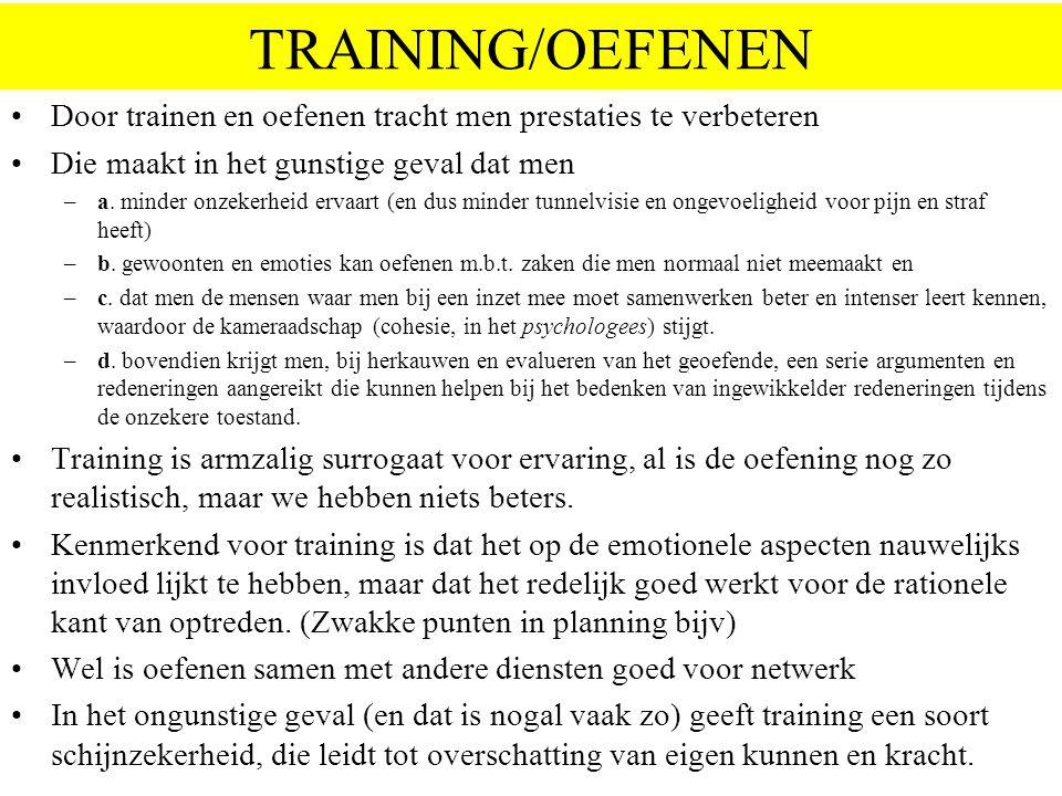 TRAINING/OEFENEN Door trainen en oefenen tracht men prestaties te verbeteren Die maakt in het gunstige geval dat men –a.