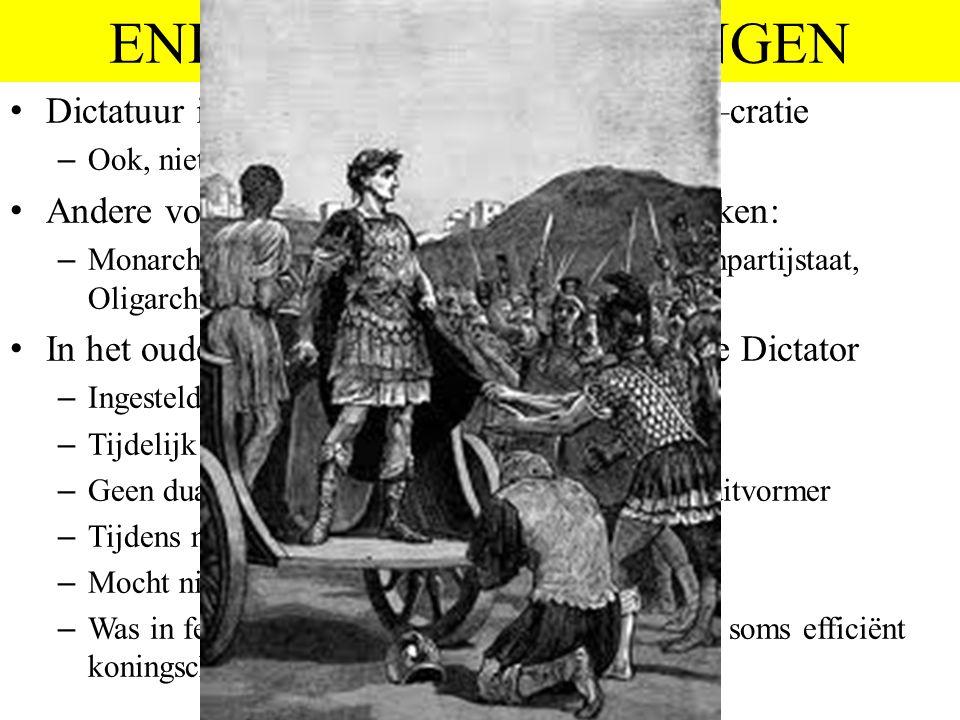 ENKELE VASTSTELLINGEN Dictatuur is een vorm van heerschappij, een –cratie – Ook, niet geheel terecht, als autocratie aangeduid Andere vormen van heers