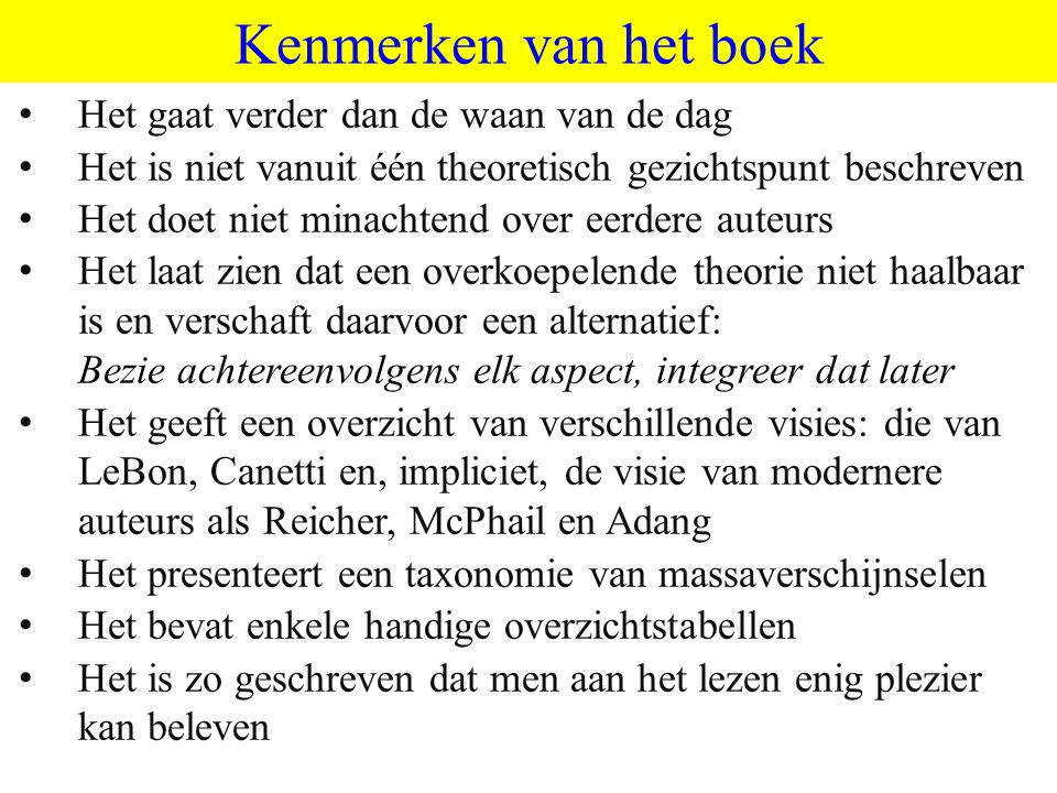 ©vandeSandeinlezingen,2011 Kenmerken van het boek Het gaat verder dan de waan van de dag Het is niet vanuit één theoretisch gezichtspunt beschreven He