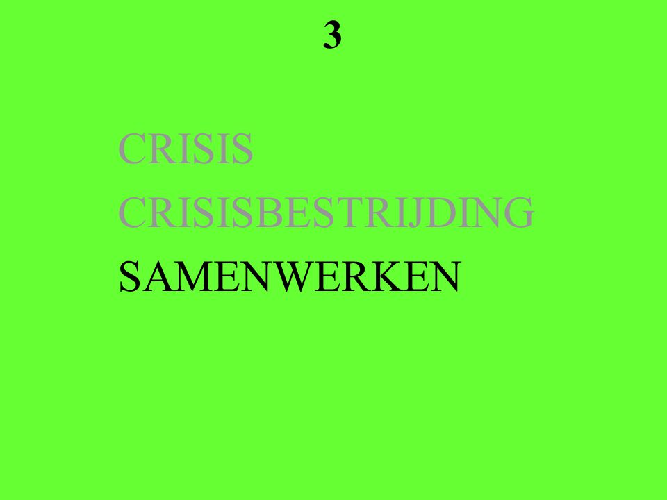 3 CRISIS CRISISBESTRIJDING SAMENWERKEN