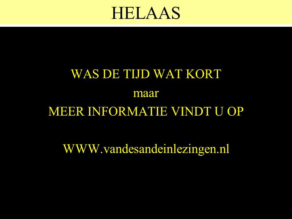 HELAAS WAS DE TIJD WAT KORT maar MEER INFORMATIE VINDT U OP WWW.vandesandeinlezingen.nl