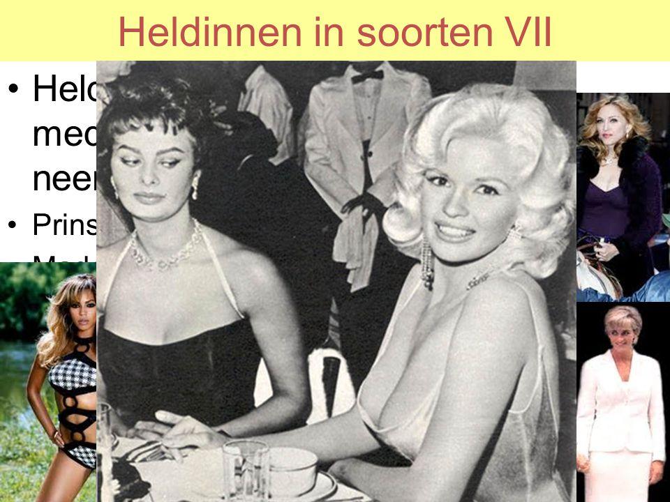 Heldinnen in soorten VII Heldin: Iemand die door de media als zodanig wordt neergezet; Ikoon.