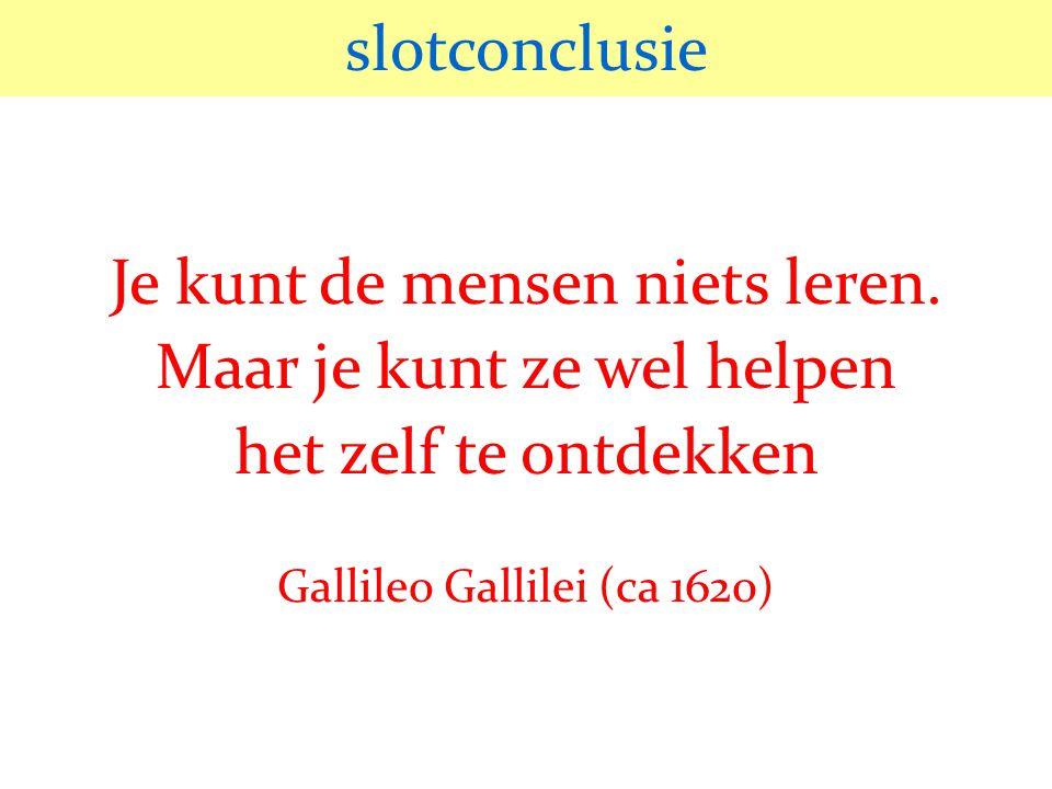 © 2006 JP van de Sande RuG slotconclusie Je kunt de mensen niets leren.