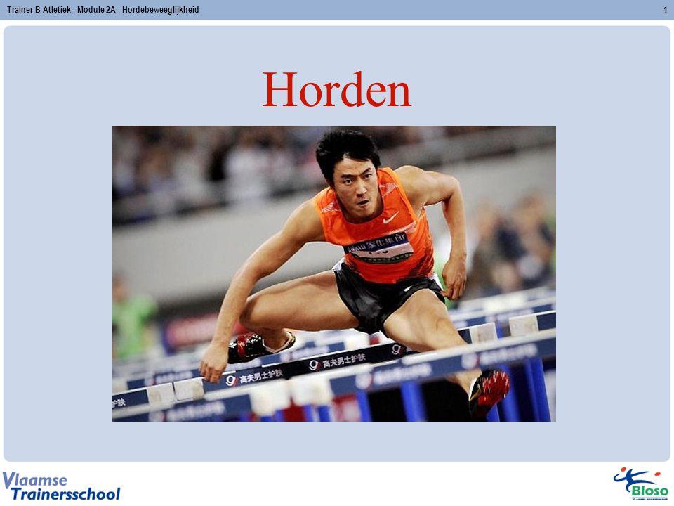 Trainer B Atletiek - Module 2A - Hordebeweeglijkheid1 Horden