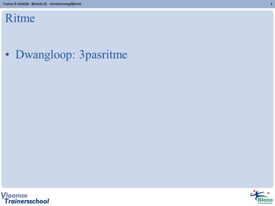 Ritme Dwangloop: 3pasritme 4Trainer B Atletiek - Module 2A - Hordebeweeglijkheid