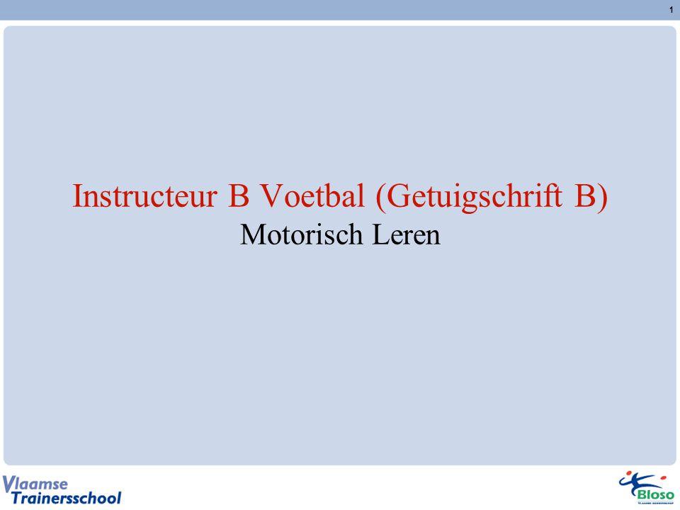 1 Instructeur B Voetbal (Getuigschrift B) Motorisch Leren